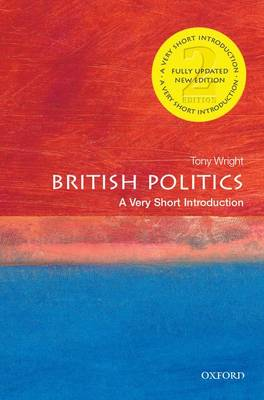 British Politics: A Very Short Introduction - Very Short Introductions (Paperback)