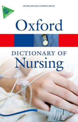 A Dictionary of Nursing - Oxford Quick Reference (Paperback)