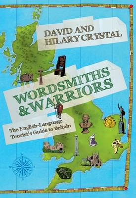 Wordsmiths and Warriors: The English-language Tourist's Guide to Britain (Hardback)