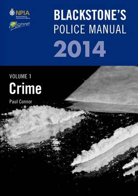 Blackstone's Police Manual: Crime 2014 Volume 1 - Blackstone's Police Manuals (Paperback)