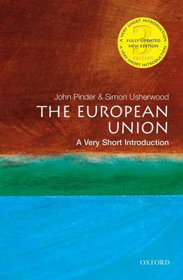 The European Union: A Very Short Introduction - Very Short Introductions (Paperback)