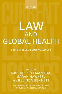 Law and Global Health: Volume 16: Current Legal Issues - Current Legal Issues (Hardback)