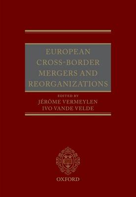 European Cross-Border Mergers and Reorganisations: Law and Practice (Hardback)