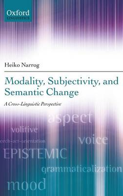 Modality, Subjectivity, and Semantic Change: A Cross-Linguistic Perspective (Hardback)