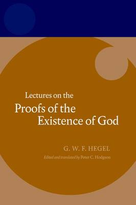 Hegel: Lectures on the Proofs of the Existence of God - Hegel Lectures (Paperback)