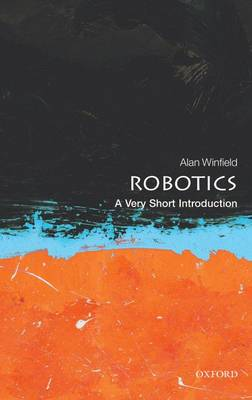 Robotics: A Very Short Introduction - Very Short Introductions (Paperback)