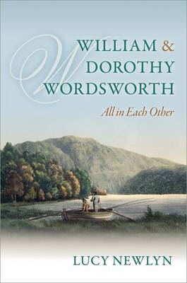 William and Dorothy Wordsworth: 'All in Each Other' (Hardback)
