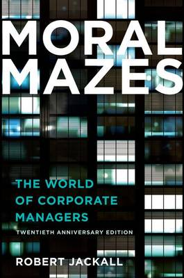 Moral Mazes: The World of Corporate Managers (Paperback)