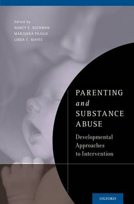 Parenting and Substance Abuse: Developmental Approaches to Intervention (Hardback)