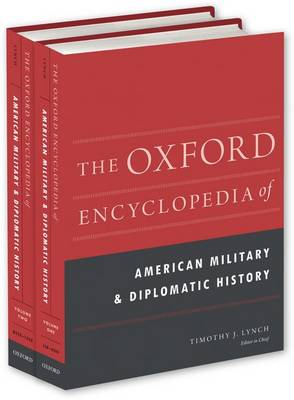 The Oxford Encyclopedia of American Military and Diplomatic History - Oxford Encyclopedias of American History (Hardback)