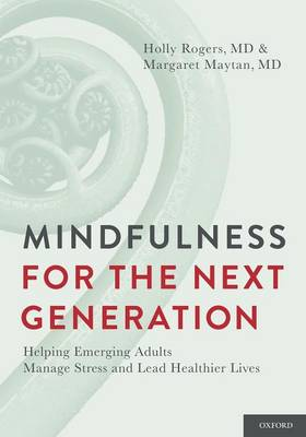Mindfulness for the Next Generation: Helping Emerging Adults Manage Stress and Lead Healthier Lives (Paperback)