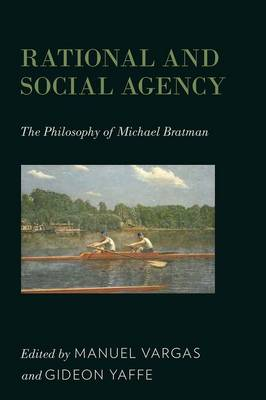 Rational and Social Agency: The Philosophy of Michael Bratman (Hardback)