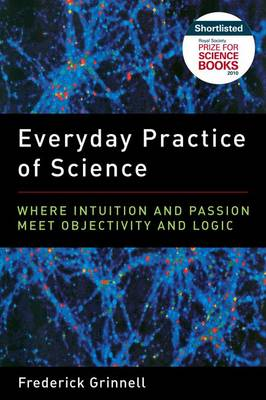Everyday Practice of Science: Where Intuition and Passion Meet Objectivity and Logic (Paperback)
