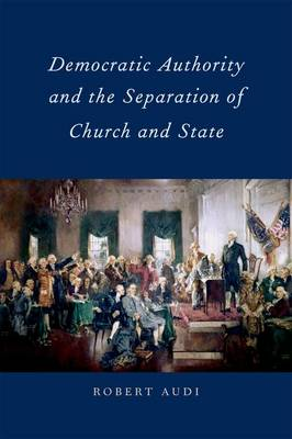 Democratic Authority and the Separation of Church and State (Hardback)