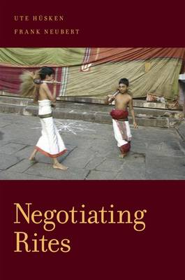 Negotiating Rites - Oxford Ritual Studies (Hardback)
