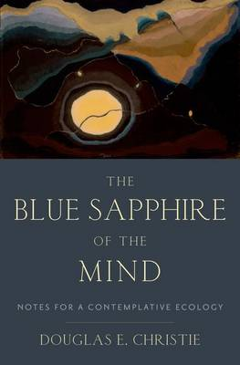 The Blue Sapphire of the Mind: Notes for a Contemplative Ecology (Hardback)