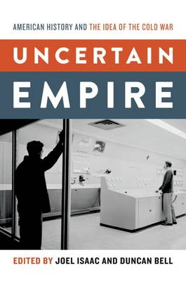 Uncertain Empire: American History and the Idea of the Cold War (Paperback)