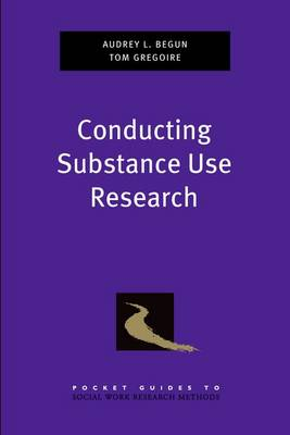 Conducting Substance Use Research - Pocket Guides to Social Work Research Methods (Paperback)