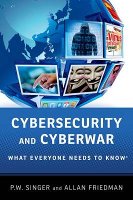 Cybersecurity and Cyberwar: What Everyone Needs to Know - What Everyone Needs to Know (Paperback)