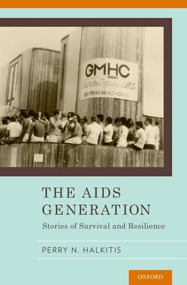 The AIDS Generation: Stories of Survival and Resilience (Hardback)