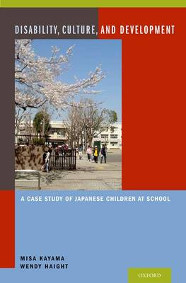 Disability, Culture, and Development: A Case Study of Japanese Children at School (Hardback)