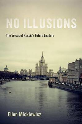No Illusions: The Voices of Russia's Future Leaders (Hardback)