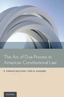 The Arc of Due Process in American Constitutional Law (Hardback)