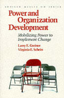 Power and Organization Development: Mobilizing Power to Implement Change - Prentice Hall Organizational Development Series (Hardback)