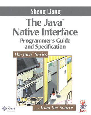 The Java Native Interface: Programming Guide and Reference - Java Series (Paperback)