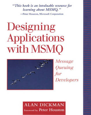 Designing Applications with MSMQ: Message Queuing for Developers (Paperback)