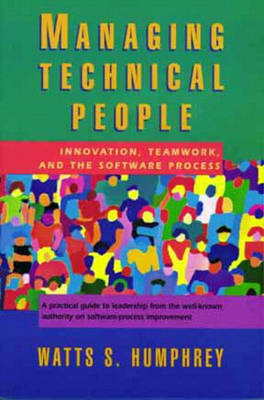 Managing Technical People: Innovation, Teamwork and the Software Process (Paperback)