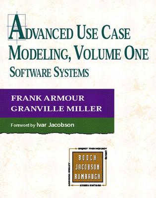 Advanced Use Case Modelling: Software Systems v. 1: Software Systems (Paperback)