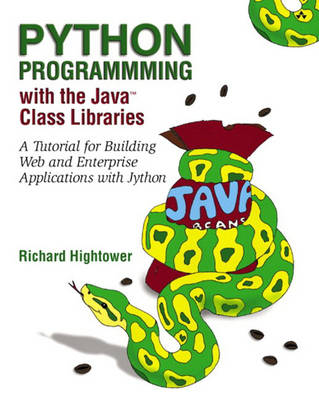 Python Programming with the Java Class Libraries: Vol. 1: A Tutorial for Building Web and Enterprise Applications with Jython (Paperback)