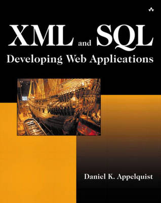 XML and SQL: Developing Web Applications (Paperback)