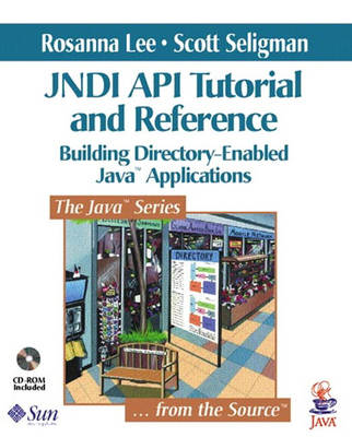 JNDI Tutorial and Reference Guide: Building Directory-Enabled Java Applications - Java Series (Mixed media product)