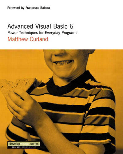 Advanced Visual Basic 6: Power Techniques for Everyday Programs (Mixed media product)