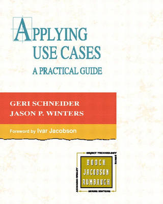Applying Use Cases: A Practical Guide - Object Technology Series (Paperback)