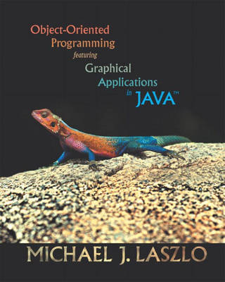 Object-Oriented Programming Featuring Graphical Applications in Java (Hardback)