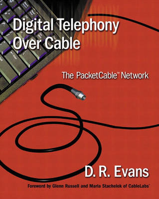 Digital Telephony Over Cable: The PacketCable TM Network (Paperback)