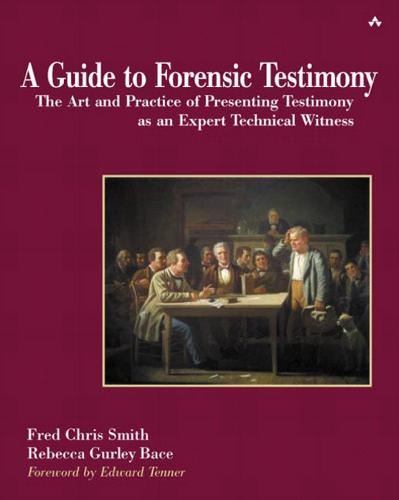 A Guide to Forensic Testimony: The Art and Practice of Presenting Testimony as an Expert Witness (Paperback)