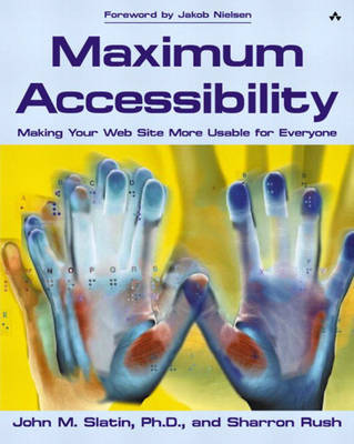 Maximum Accessibility: Making Your Web Site More Usable for Everyone (Paperback)