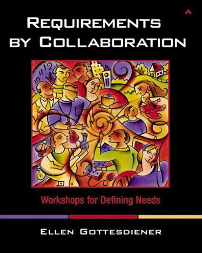 Requirements by Collaboration: Workshops for Defining Needs (Paperback)
