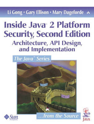 Inside Java 2 Platform Security: Architecture, API Design and Implementation (Paperback)