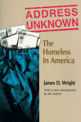 Address Unknown: The Homeless in America - Social institutions & social change (Hardback)