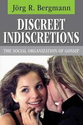 Discreet Indiscretions: The Social Organization of Gossip - Communication & Social Order (Hardback)