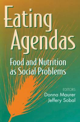 Eating Agendas: Food and Nutrition as Social Problems - Social problems & social issues (Hardback)