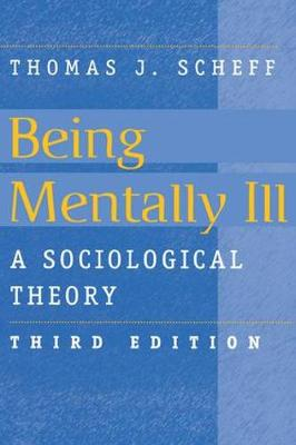 Being Mentally Ill: A Sociological Study (Paperback)