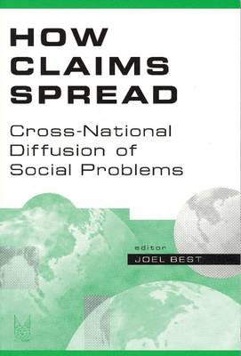 How Claims Spread: Cross-National Diffusion of Social Problems - Social Problems & Social Issues S. (Hardback)