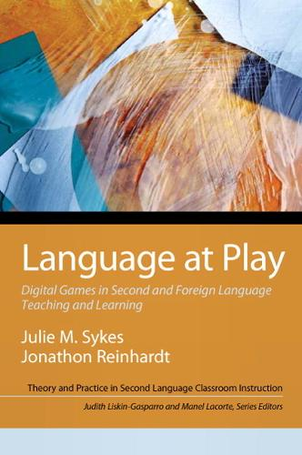 Language at Play: Digital Games in Second and Foreign Language Teaching and Learning (Paperback)