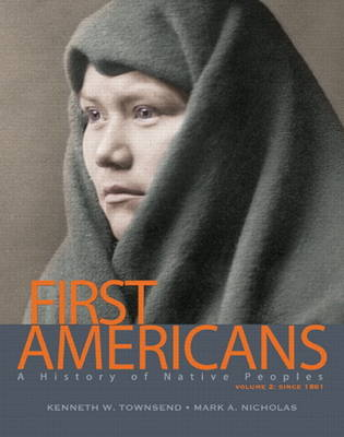 First Americans: A History of Native Peoples, Volume 2 Since 1861 with MySearchLab with Etext -- Access Card Package (Mixed media product)
